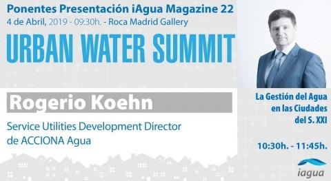 Rogerio Koehn (ACCIONA Agua) será ponentes Urban Water Summit 2019