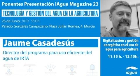 Jaume Casadesús (IRTA) será ponentes presentación iAgua Magazine 23 Murcia