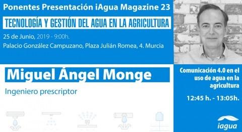 Miguel Ángel Monge, protagonistas presentación iAgua Magazine 23 Murcia