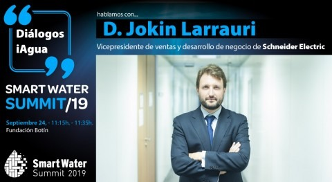 Jokin Larrauri, Schneider Electric, será protagonistas Smart Water Summit 2019