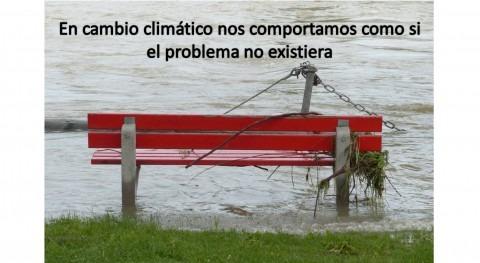 cambio climático nos comportamos como si problema no existiera