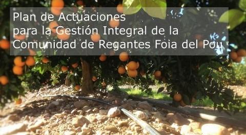 Plan Actuaciones Gestión Integral Comunidad Regantes Foia Pou
