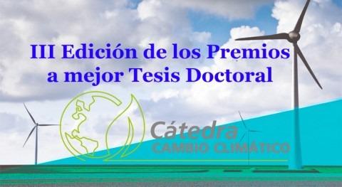 Cátedra Cambio Climático convoca III Edición Premios mejor Tesis Doctoral