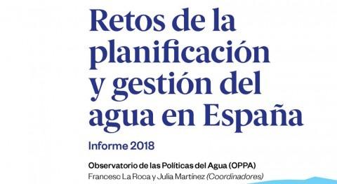 Retos planificación y gestión agua España. Informe OPPA 2018