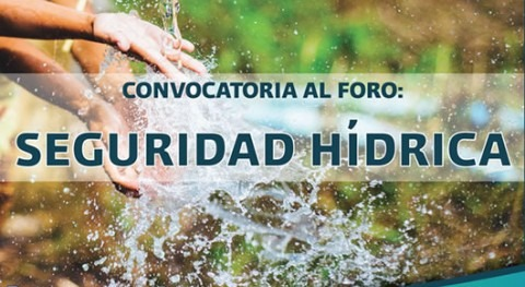 Foro: Seguridad Hídrica