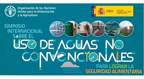 """MAPA y FAO organizan Simposio Internacional """"Uso aguas no convencionales"""""""