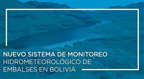 Nuevo sistema monitoreo hidrometeorológico embalses Bolivia