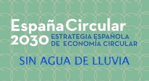 Estrategia Española Economía Circular 2030. futuro (in)sostenible agua lluvia