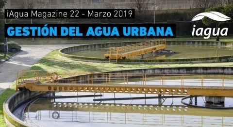 Reserva tu espacio en iAgua Magazine 22: Gestión del agua urbana