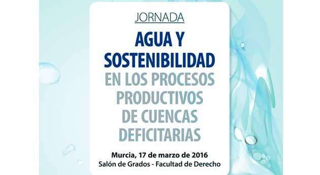 Jornada agua y sostenibilidad procesos productivos Cátedra Agua UM
