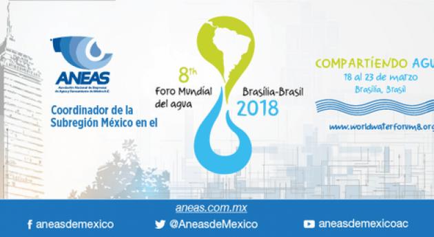 ANEAS encabeza Delegación Mexicana que estará presente 8º Foro Mundial Agua