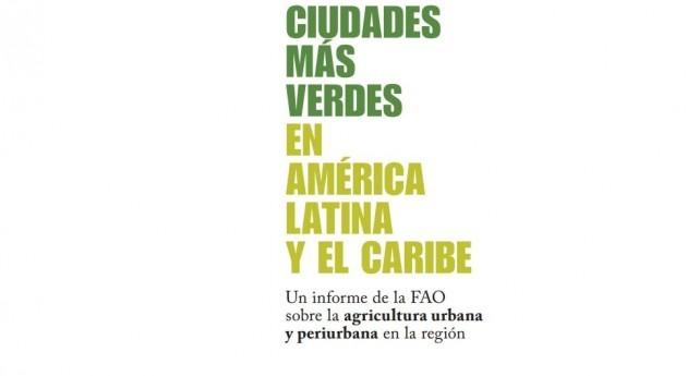 Cultivando ciudades más verdes América Latina y Caribe