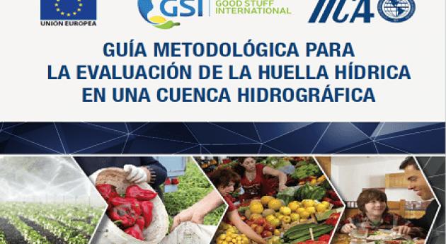 Huella Hídrica Cuencas Hidrográficas: Guía y experiencias piloto