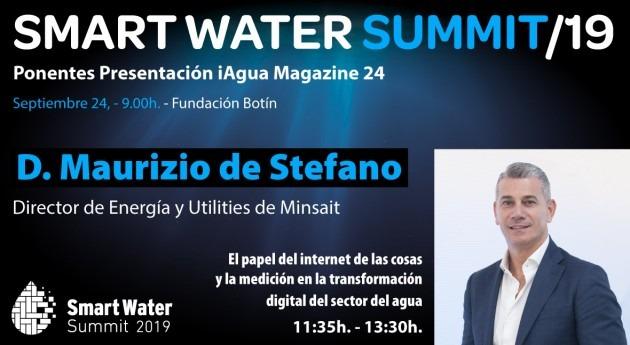 Maurizio Stefano, director Energía y Utilities Minsait, presente Smart Water Summit