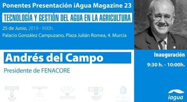 Andrés Campo, presidente Fenacore, estará presentación iAgua Magazine 23
