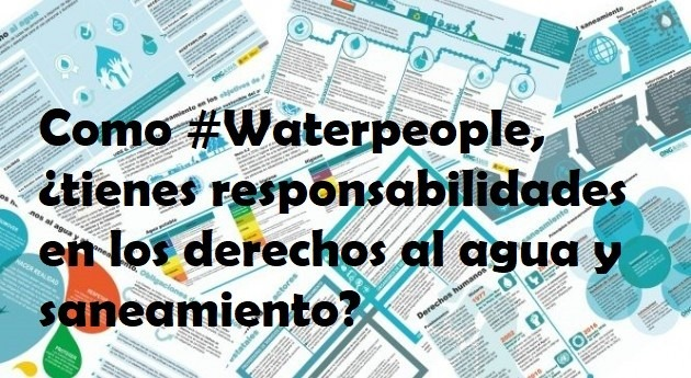 Como #Waterpeople, ¿tienes responsabilidades derechos al agua y saneamiento? [infografías]
