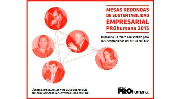 PROhumana presenta Informe Resultados Mesas Sustentabilidad Empresarial 2015