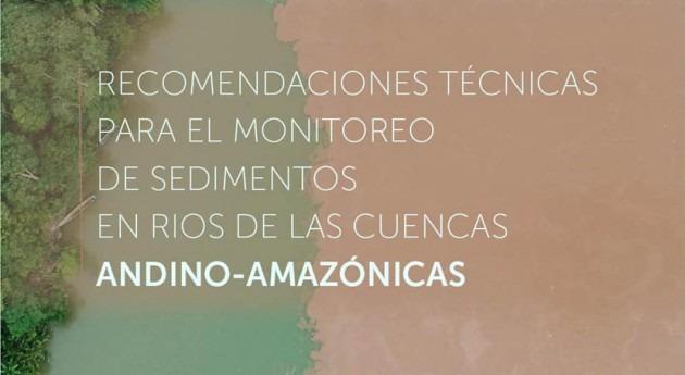 Recomendaciones monitoreo sedimentos cuencas Andino Amazónicas