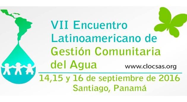Panamá acoge VII Encuentro Latinoamericano Gestión Comunitaria Agua