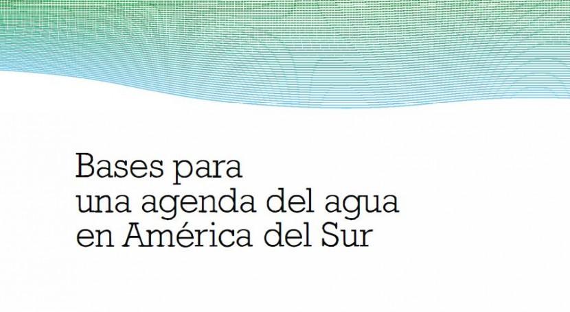 ¿Cuáles son bases agenda Agua América Sur?
