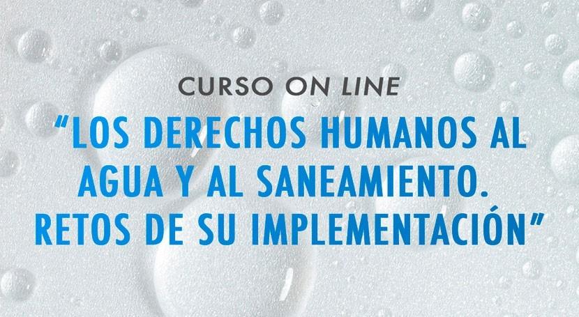 Derechos Humanos al Agua y al Saneamiento. Retos implementación