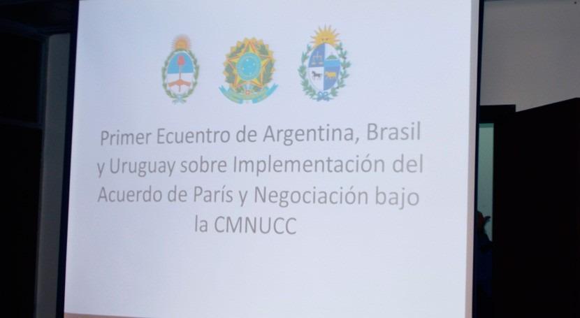 Primer encuentro Argentina, Brasil y Uruguay Cambio Climático y Acuerdo Paris