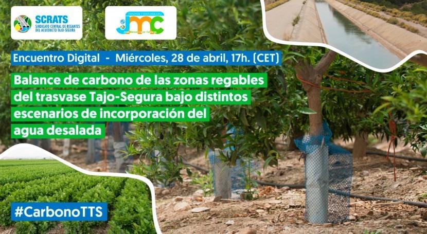 Encuentro Digital Balance Carbono zonas regables trasvase Tajo-Segura distintos escenarios incorporación agua desalada