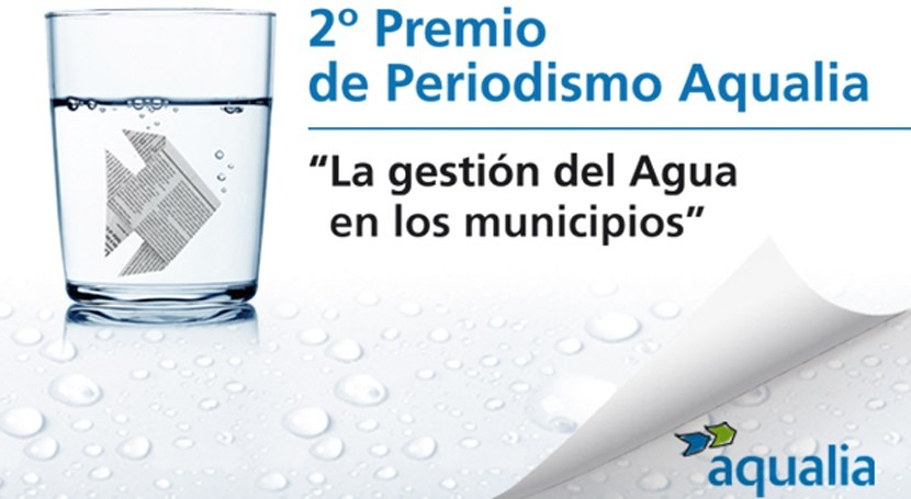 "Aqualia convoca II Premios Periodismo "" gestión integral agua municipios"""