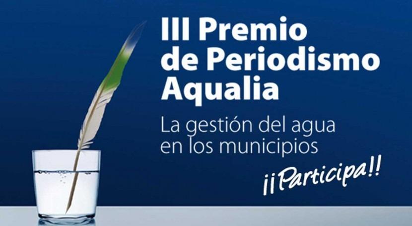 8 febrero finaliza plazo participar III Premio Periodismo Aqualia