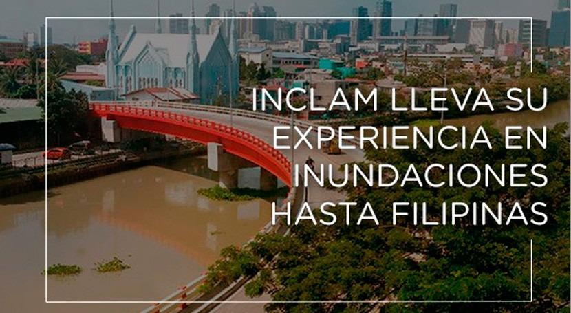 INCLAM lleva experiencia inundaciones Filipinas