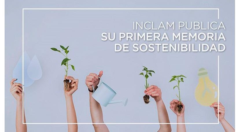 INCLAM publica primera memoria sostenibilidad