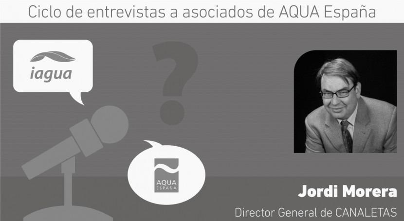"""Jordi Morera: """" Aqua España encontramos buena fuente conocimiento y asesoramiento"""""""