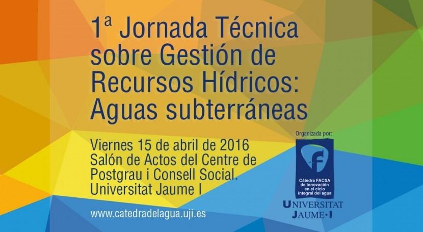 Cátedra FACSA-UJI aborda gestión aguas subterráneas jornada