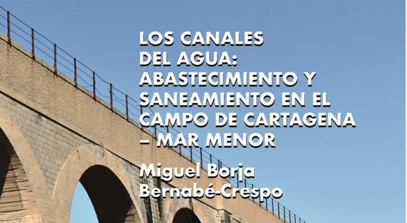 MCT edita libro historia y gestión agua Campo Cartagena-Mar Menor