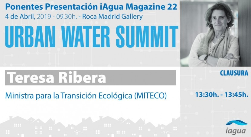 Teresa Ribera, Ministra Transición Ecológica, clausurará Urban Water Summit 2019