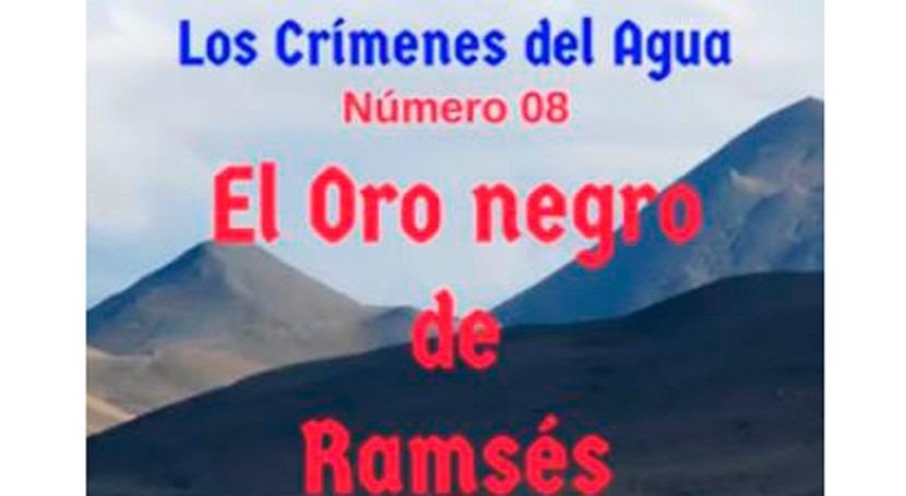 Crímenes Agua: Oro Negro Ramsés (Parte 2)