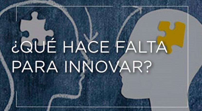 ¿Qué hace falta innovar?