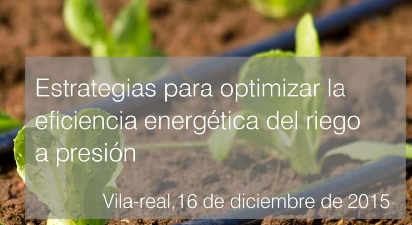Vila-real, capital eficiencia enérgetica aplicada al riego presión