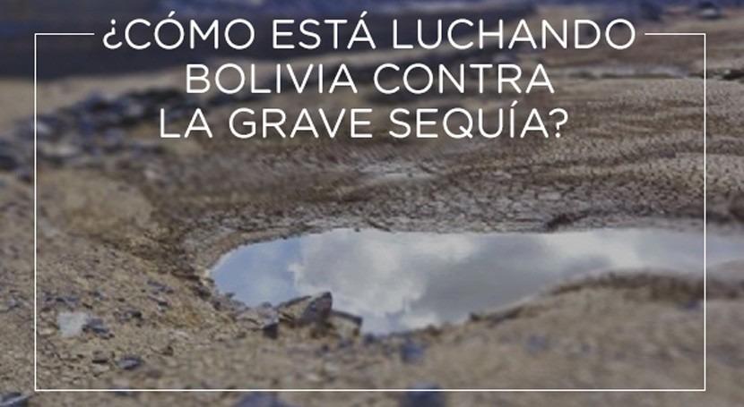 ¿Cómo está luchando Bolivia frente grave sequía?